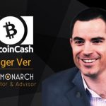 Press Release: Roger Ver Joins Monarch as Investor & Advisor, Bitcoin Cash Now Supported In-App